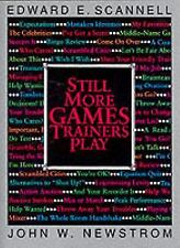 Still More Games Trainers Play by Edward Scannell, John Newstrom, Good Book
