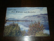 LET'S SEE FORT WILLIAM AND LOCHABER - Scotland