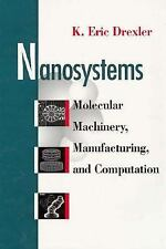 Nanosystems: Molecular Machinery, Manufacturing, and Computation, Drexler, K. Er