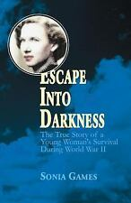 Escape into Darkness : The True Story of a Young Woman's Survival During...