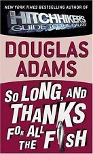 So Long, and Thanks for All the Fish Hitchhiker's Guide to the Galaxy