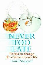 Never Too Late: 10 Tips to Change the Course of Your Life-ExLibrary