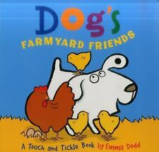 Dog's Farmyard Friends : A Touch and Tickle Book - with Fun-To-Feel Flocking!...