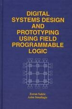 Digital Systems Design and Prototyping Using Field Programmable Logic by Asim...