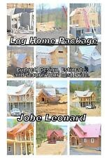 Log Home Package : Budget, Design, Estimate, and Secure Your Best Price by...