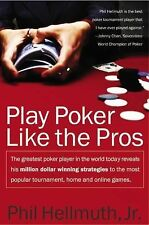 Play Poker Like the Pros : The Greatest Poker Player in the World Today...