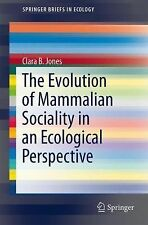 The Evolution of Mammalian Sociality in an Ecological Perspective by Clara B....