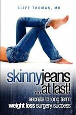 Skinny Jeans at Last! Secrets to Long Term Weight Loss Surgery Success by...