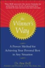 The Winner's Way : A proven method for achieving your personal best in any situa