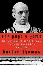 The Pope's Jews : The Vatican's Secret Plan to Save Jews from the Nazis by...