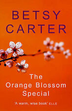THE ORANGE BLOSSOM SPECIAL by Betsy Carter (NEW Paperback Book, 2006)