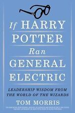 If Harry Potter Ran General Electric: Leadership Wisdom from the World of the ..