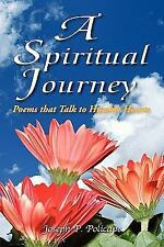 A Spiritual Journey: Poems that Talk to Humble Hearts - Policape, Joseph P - Pap
