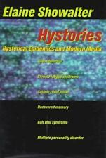 Hystories: Hysterical Epidemics and Modern Culture, Showalter, Elaine, Good Book