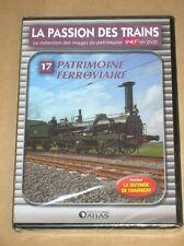 DVD TRAINS / LA PASSION DES TRAINS N° 17 / PATRIMOINE FERROVIAIRE / NEUF CELLO