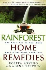 Rainforest Home Remedies : The Maya Way to Heal Your Body and Replenish Your...