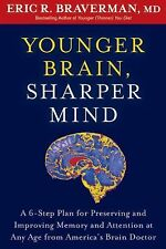 Younger Brain, Sharper Mind : A 6-Step Plan for Preserving and Improving Memory.