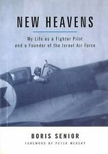 Aviation Classics: New Heavens : My Life as a Fighter Pilot and a Founder of...