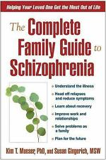 The Complete Family Guide to Schizophrenia: Helping Your Loved One Get the Most