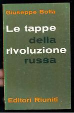 BOFFA GIUSEPPE LE TAPPE DELLA RIVOLUZIONE  RUSSA EDITORI RIUNITI 1962