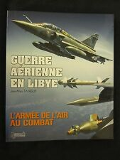 Guerre Aérienne en Libye - The French Air Force in Libya in 2011 - Illustrated