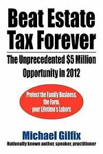 Beat Estate Tax Forever: The Unprecedented $5 Million Opportunity In 2012