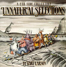 Unnatural Selections: A Far Side Collection Gary Larson 0751504181