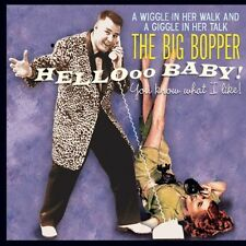 Hello Baby! You Know What I Like! - Big Bopper (2010, CD NEUF)