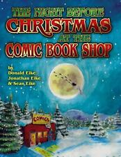 The Night Before Christmas at the Comic Book Shop by Donald Eike, Jonathan...