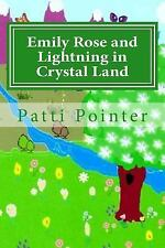 Crystal Land: Emily Rose and Lightning in Crystal Land by Patti Pointer...