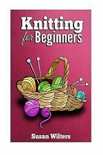 Knitting for Beginners by Susan Wilters (2014, Paperback)