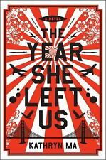 The Year She Left Us: A Novel, Ma, Kathryn, Good Condition, Book