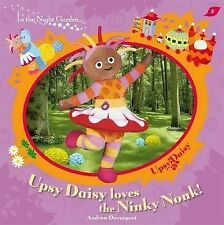 In The Night Garden: Upsy Daisy Loves the Ninky Nonk!,ACCEPTABLE Book