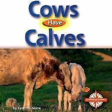 Cows Have Calves (Animals and Their Young)-ExLibrary