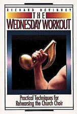 The Wednesday Workout : Practical Techniques for Rehearsing the Church Choir...