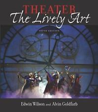 Theater: The Lively Art, 5/e (Book Alone) Wilson, Edwin, Goldfarb, Alvin Paperb