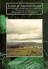 Land and Archaeology: Histories of Human Environment in the British Isles by ...