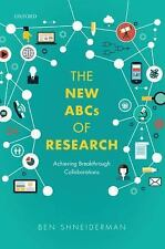 The New ABCs of Research : Achieving Breakthrough Collaborations by Ben...