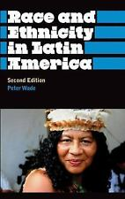 Race and Ethnicity in Latin America (Anthropology, Culture and Society), Wade, P