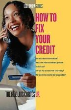How to Fix Your Credit by Karin Price Mueller and Luis Cortes (2006, Paperback)