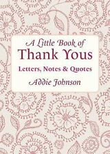 A Little Book of Thank Yous: Letters, Notes & Quotes (Little Book Of... (Conari