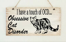 Cat Lover OCD Sign Plaque Gift Chic Present Family Friend Shabby Kitten