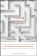 Through the Labyrinth : The Truth about How Women Become Leaders; Hardback