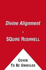 Divine Alignment by SQuire Rushnell (2012, Hardcover)