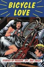 Bicycle Love: Stories of Passion, Joy, and Sweat