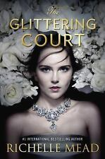THE GLITTERING COURT -Richelle Mead  HARDCOVER  New series