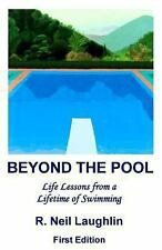 Beyond the Pool: Life Lessons for a full and rewarding life learned through a li