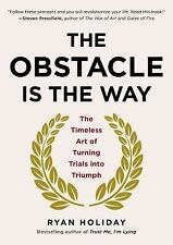 The Obstacle Is the Way : Turning Adversity into Advantage by Ryan Holiday...