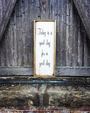 "Large Rustic Wood - ""Today Is A Good Day For A Good Day"" - Framed"