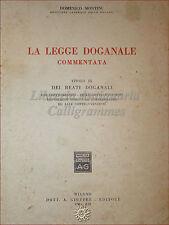 DIRITTO: Domenico Montini, LA LEGGE DOGANALE COMMENTATA 1940 Giuffrè Reati